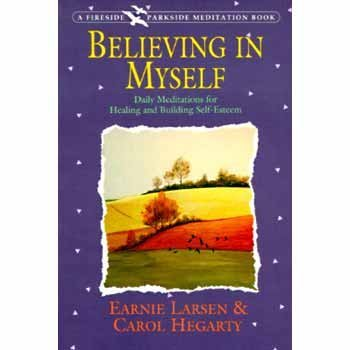 Earnie Larsen Believing In Myself Self Esteem Daily Meditations