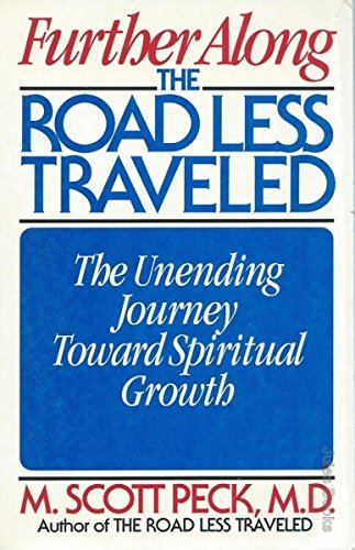 M. Scott Peck Further Along The Road Less Traveled