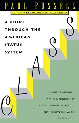 Paul Fussell Class A Guide Through The American Status System