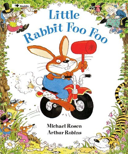 Michael Rosen Little Rabbit Foo Foo