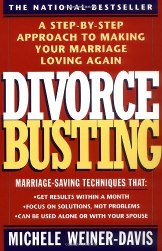 Michele Weiner Davis Divorce Busting A Revolutionary And Rapid Program For Staying Tog