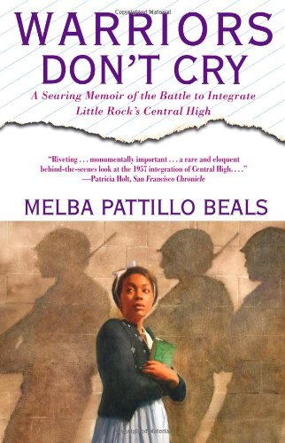 Melba Pattillo Beals Warriors Don't Cry A Searing Memoir Of The Battle To Integrate Littl