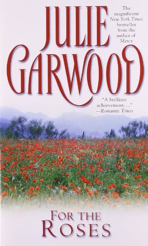 Julie Garwood For The Roses
