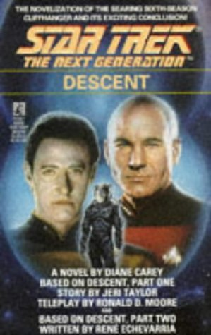 Diane Carey Jerri Taylor Ronald D. Moore Rene E'ch Descent (star Trek The Next Generation)