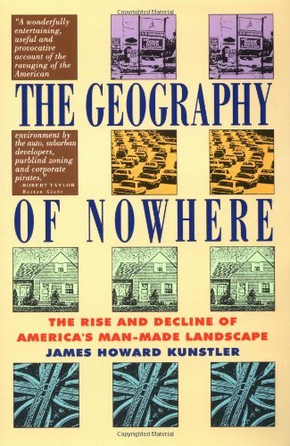 James Howard Kunstler Geography Of Nowhere The Rise And Declineof America's Man Made Landsca