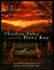 Terry Kay Shadow Song