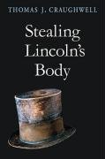 Thomas J. Craughwell Stealing Lincoln's Body