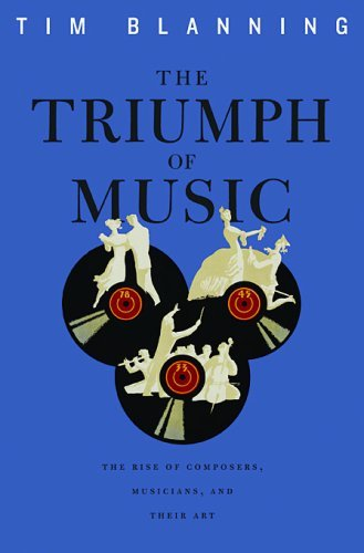 Tim Blanning Triumph Of Music The The Rise Of Composers Musicians And Their Art
