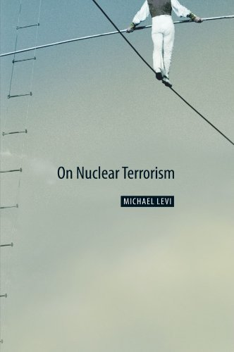 Michael Levi On Nuclear Terrorism