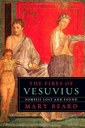 Mary Beard The Fires Of Vesuvius Pompeii Lost And Found