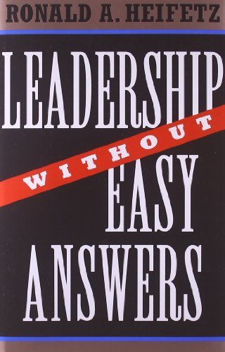 Ronald A. Heifetz Leadership Without Easy Answers