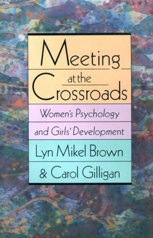 Lyn Mikel Brown Meeting At The Crossroads Womens Psychology & Girls Development