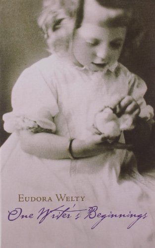 Eudora Welty One Writer's Beginnings