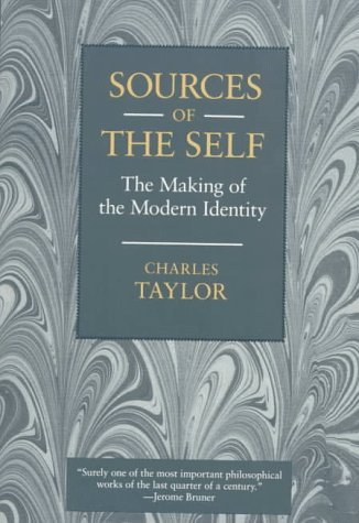 Charles Taylor Sources Of The Self The Making Of The Modern Identity