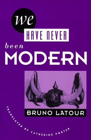 Bruno Latour We Have Never Been Modern