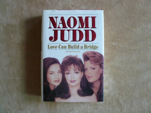 Naomi Judd Love Can Build A Bridge Love Can Build A Bridge