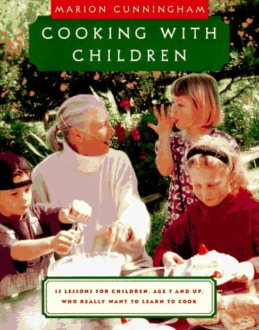 Marion Cunningham Cooking With Children 15 Lessons For Children Age 7 And Up Who Really