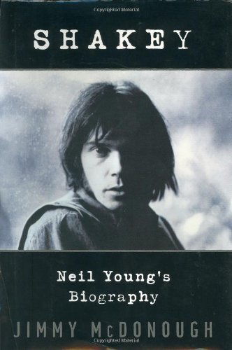 Mcdonough Jimmy Shakey Neil Young's Biography