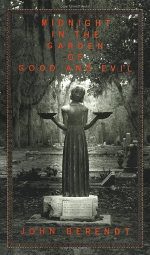 John Berendt Midnight In The Garden Of Good And Evil A Savannah Story