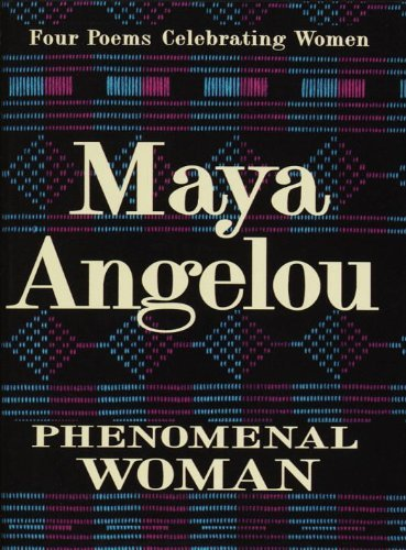 Maya Angelou Phenomenal Woman Four Poems Celebrating Women