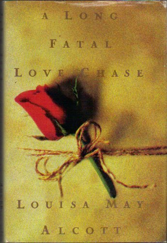 Louisa May Alcott A Long Fatal Love Chase