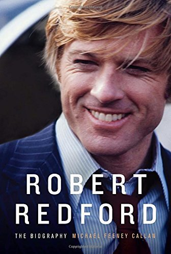 Michael Feeney Callan Robert Redford The Biography