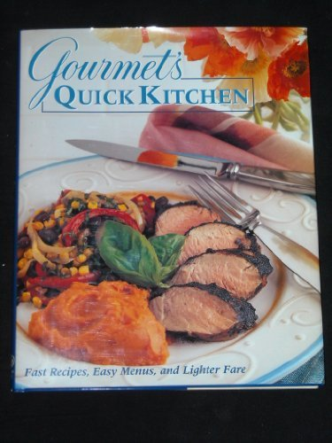 Gourmet Magazine Gourmet's Quick Kitchen