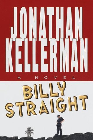 Jonathan Kellerman Billy Straight A Novel