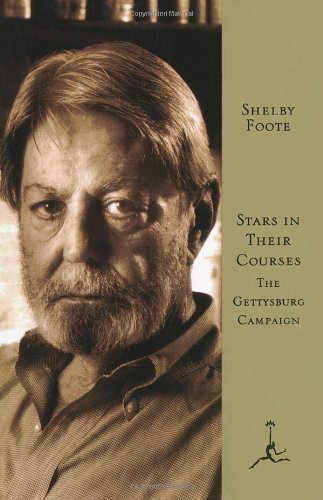Shelby Foote Stars In Their Courses The Gettysburg Campaign June July 1963