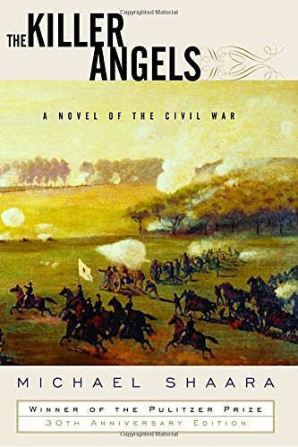 Michael Shaara The Killer Angels A Novel Of The Civil War