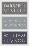 William Styron Darkness Visible A Memoir Of Madness