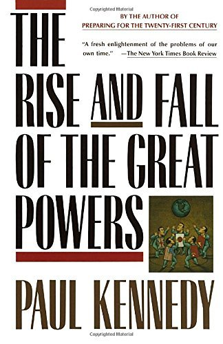 Paul Kennedy The Rise And Fall Of The Great Powers