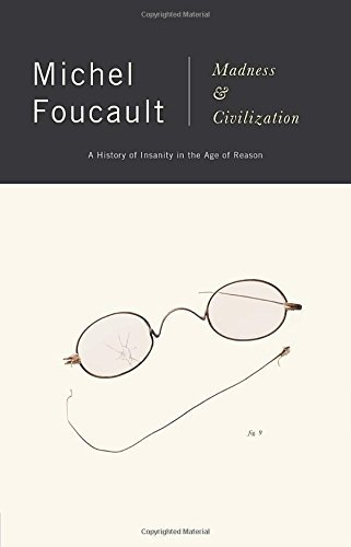 Foucault Michel Madness And Civilization A History Of Insanity In The Age Of Reason