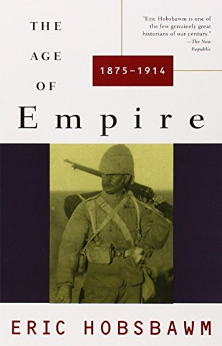 Eric Hobsbawm The Age Of Empire 1875 1914
