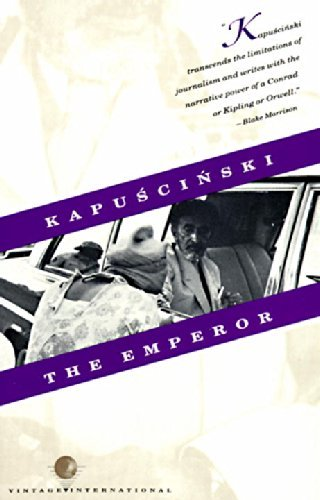 Ryszard Kapuscinski The Emperor Downfall Of An Autocrat
