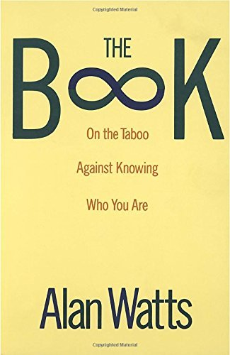 Alan W. Watts The Book On The Taboo Against Knowing Who You Are
