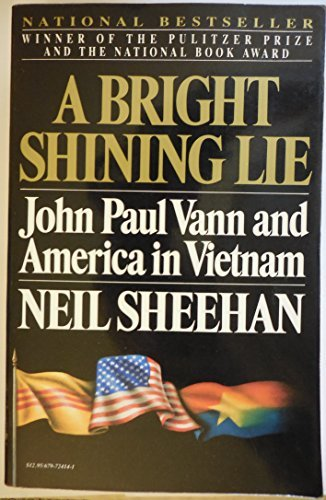 Neil Sheehan A Bright Shining Lie John Paul Vann And America In Vietnam