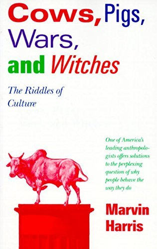 Marvin Harris Cows Pigs Wars And Witches The Riddles Of Culture