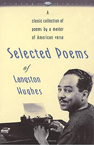 Langston Hughes Selected Poems Of Langston Hughes A Classic Collection Of Poems By A Master Of Amer