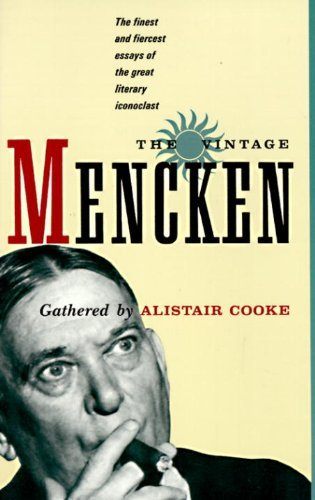H. L. Mencken The Vintage Mencken The Finest And Fiercest Essays Of The Great Liter