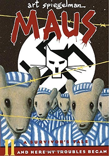 Art Spiegelman Maus Ii A Survivors Tale And Here My Troubles Began