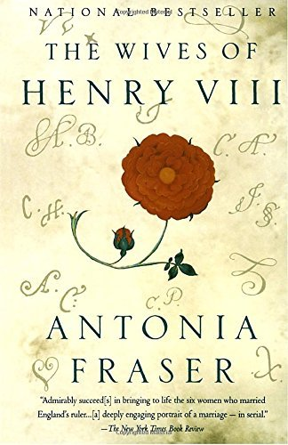 Antonia Fraser The Wives Of Henry Viii
