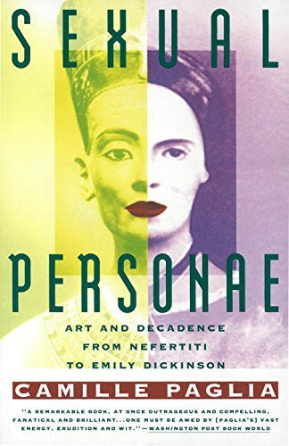 Camille Paglia Sexual Personae Art & Decadence From Nefertiti To Emily Dickinson