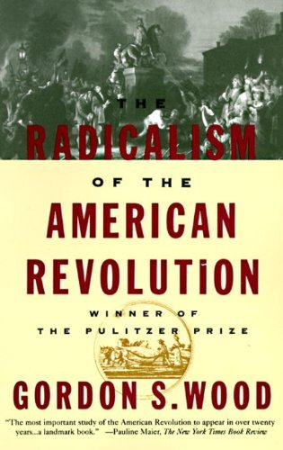 Gordon Wood The Radicalism Of The American Revolution