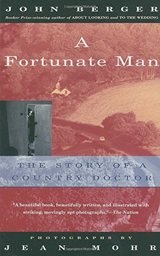 John Berger A Fortunate Man The Story Of A Country Doctor