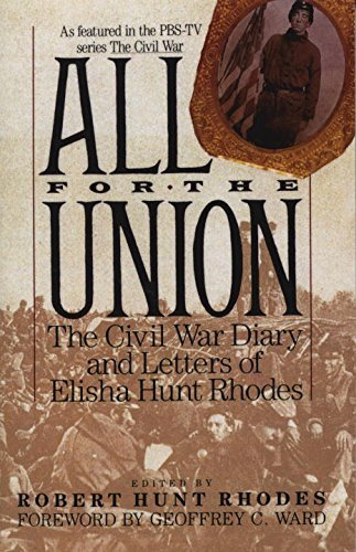 Elisha Hunt Rhodes All For The Union The Civil War Diary & Letters Of Elisha Hunt Rhod
