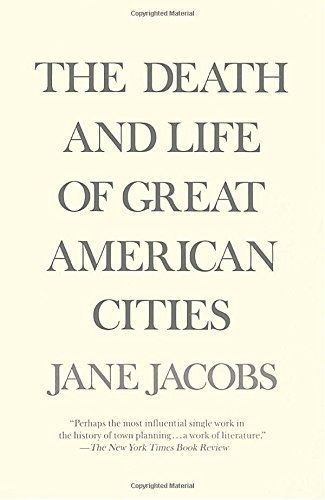 Jane Jacobs The Death And Life Of Great American Cities