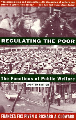 Frances Fox Piven Regulating The Poor The Functions Of Public Welfare Updated