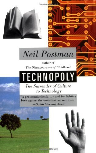 Neil Postman Technopoly The Surrender Of Culture To Technology