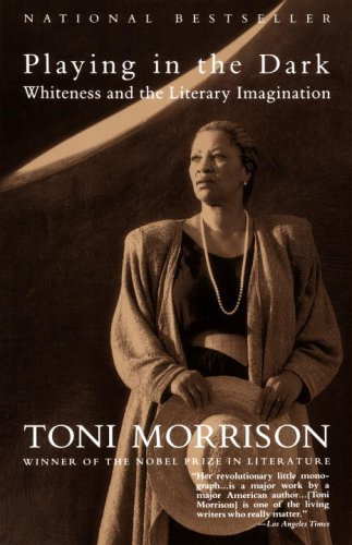 Toni Morrison Playing In The Dark Whiteness And The Literary Imagination